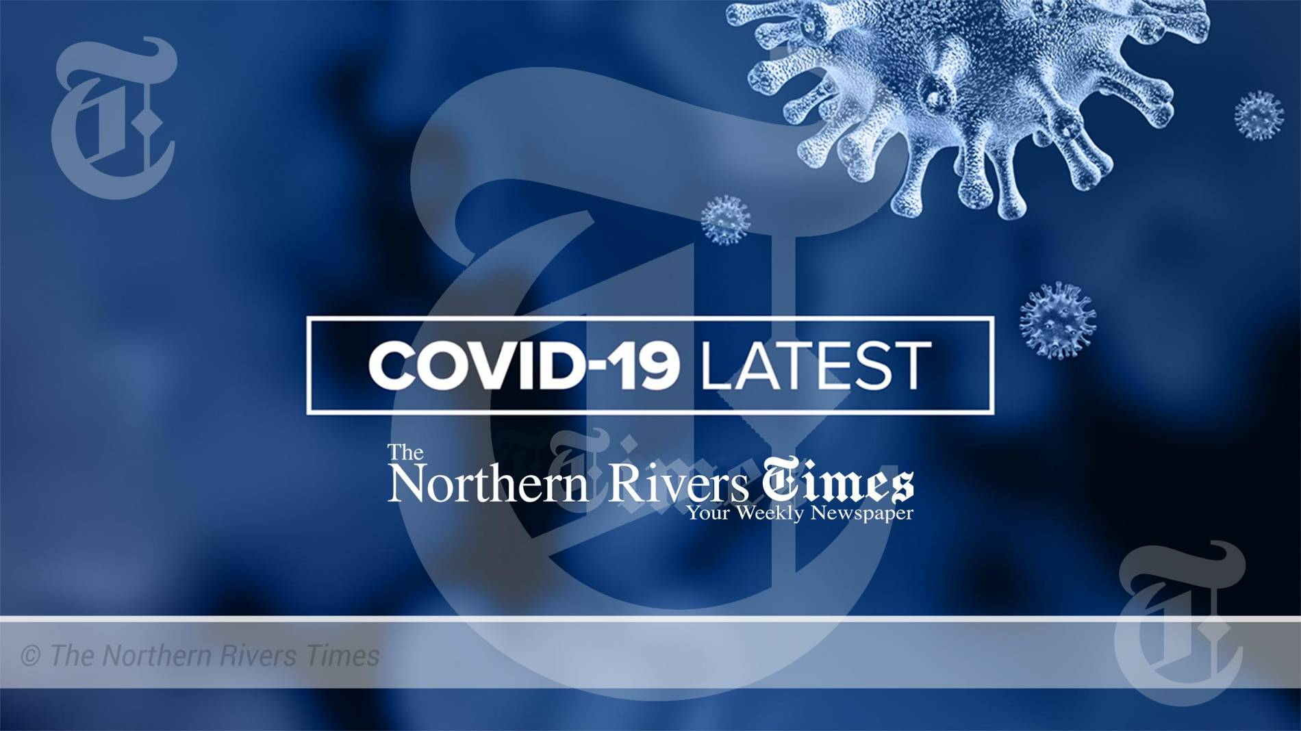 The NSW Northern Rivers Times COVID19 News Updates